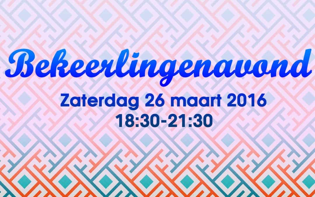 Verslag Bekeerlingenavond 26 maart 2016 te Oosterhout